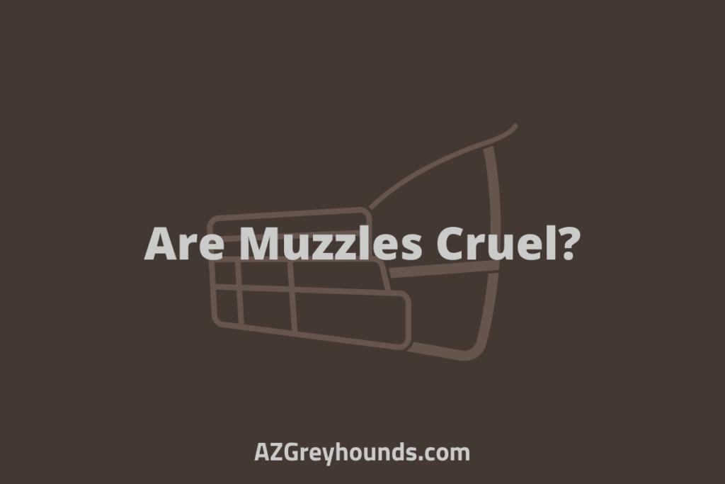Are Muzzles Cruel